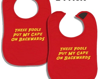 2 x Superhero Funny Baby Bibs – 'These fools put my cape on backwards set of 2