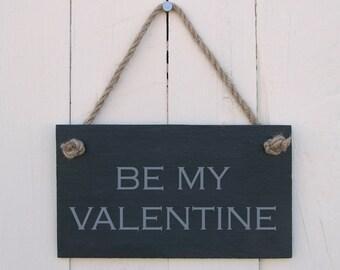 Slate Hanging Sign 'Be My Valentine' (SR74)