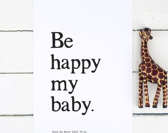 "Personalised Nursery Print - Personalised New Baby Print - Personalised New Baby Gift - ""Be Happy My Baby"" Print - Personalised Baby Gift"