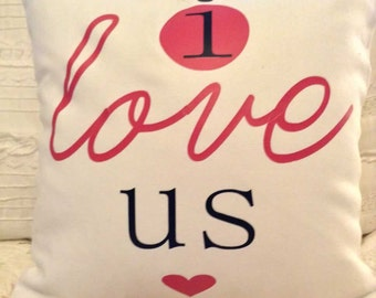 I Love Us (12x12) - PIllow Cover