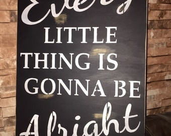 Large Distressed Every Little Thing Is Gonna Be Alright Black/White Wood Sign