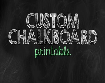 Custom Chalkboard Invitation *printable*
