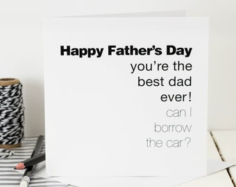 Funny Father's Day Card; 'Can I Borrow The Car?'; Card For Dads; GC056