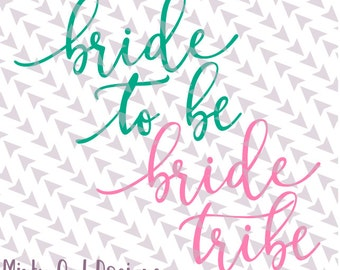 Cricut SVG - Bride To Be - Bride Tribe - Bridal - Bachelorette - Team Bride - Wedding - Engagement - Silhouette - Cutting Files