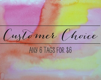 Pick Any 6 Tags / Customer Choice / Value Pack / Gift Tag Bundle