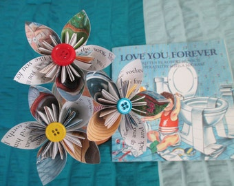 Origami flowers made from Love You Forever pages-- Robert Munsch--theme...childrens book gift--baby shower-birthday-teacher gift