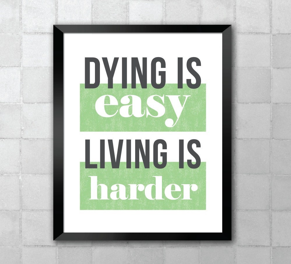 Hamilton Dying Is Easy Living Is Harder Song Lyric Quote