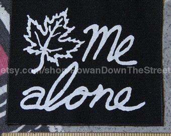 Leaf Me Alone Screen Print Patch