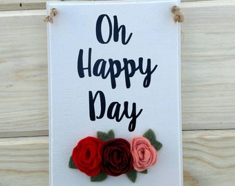 Floral quote wall decor, oh happy day, wall art, wall sign