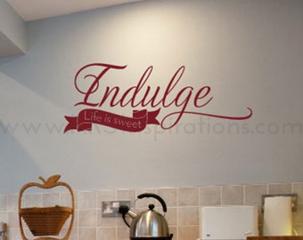 INDULGE Life is Sweet Wall Decal