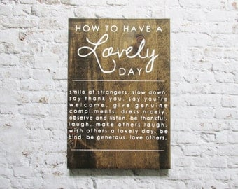 How To Have Lovely Day Wood Sign. Rustic Signs. Wooden Signs. Farmhouse Decor. Inspiring Quotes. Gift Under 50.  Wood Wall Art. Wood Decor.