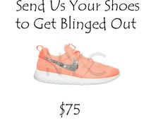 Send Us Your Shoes to get Blinged Out w/ Swarovski Crystals Nike Roshe Frees Air Max Thea Shox Shoes Women