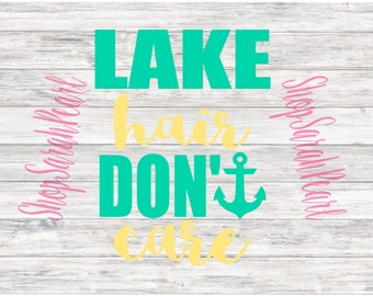 Lake Hair Don't Care Summer SVG PNG Eps Dxf Studio Silhouette Cricut Digital Download