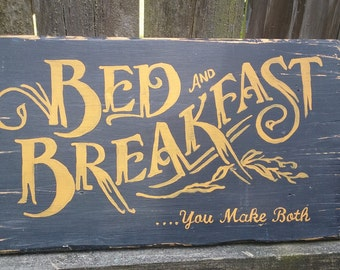 """Bed & Breakfast... You Make Both~ Distressed Hand Painted Wood  Wooden SIGN 20.5"""" x 11"""" x .75"""""""