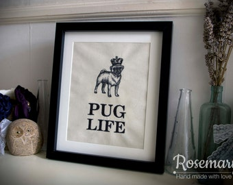 Pug Life embroidered fabric for 25cm x 30cm frame
