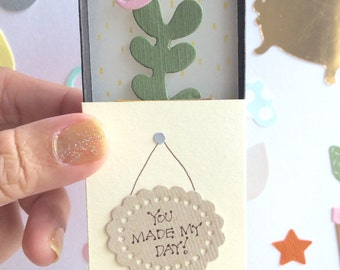Matchbox greeting card / flower / Diorama / You made my day message / beautiful plant