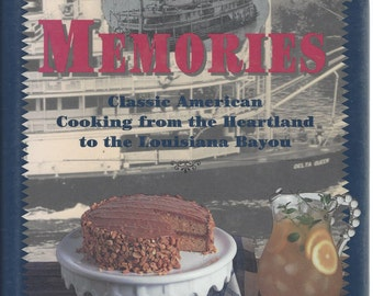 Mississippi Memories: Classic American Cooking From The Heartland To The Louisiana Bayou 1st Ed 1994