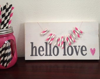 Hello Love Distressed Wood Sign