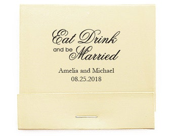 Set of 50 Script Print Eat Drink and Be Married Matchbooks - Wedding Matchbook - Personalized Wedding Matches - Favors - Wooden Matches