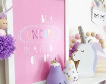 Be A Unicorn Print, Girls Room Print, Play Room, Inspirational, Coloured Print