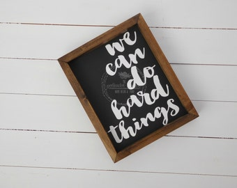 We Can Do Hard Things, Framed Wood Sign, Inspiration Wood Sign, Gallery Wall, Rustic Decor, Home Decor, Inspirational Wood Sign,