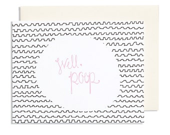 Well, Poop—Funny Sympathy Hand Made Greeting Card with black geometric pattern and prink hand drawn type in a white circle