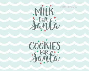 Milk for Santa Cookies For Santa SVG Vector File.  Cricut Explore & more. Cut or Printable. Christmas Milk Cookies Set SVG