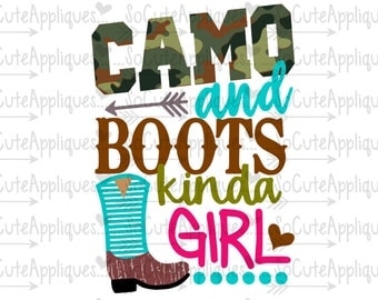 Camo & boots kinda girl svg, deer hunting svg, country Svg, hunting Svg, socuteappliques, silhouette cut file