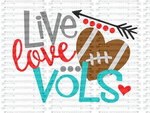 Svg Dxf Eps Cut File Live Love Vols Football Svg Team