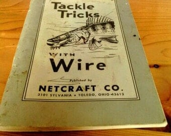 Tackle Tricks With Wire  By The Net Craft Company