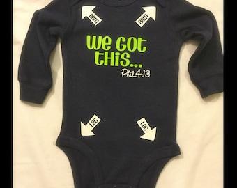 We Got This - Fun Baby Onesie. Phil 4:13