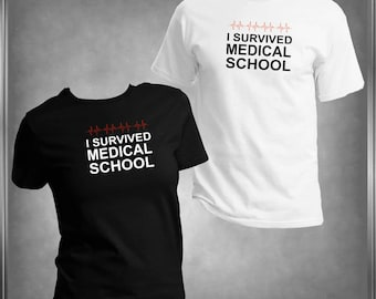 I Survivid Medical School T -Shirt Ladies or Men's, All Adult Sizes XS - 6XL  (Color Choices)