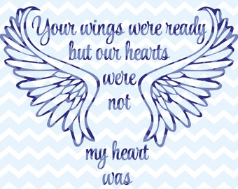 SVG, DFX, Your Wings Were Ready, Our Hearts, Were Not, Memorial SVG, Funeral, Sympathy Sympathy svg, Cricut, Cameo. Silhouette, Cutting File