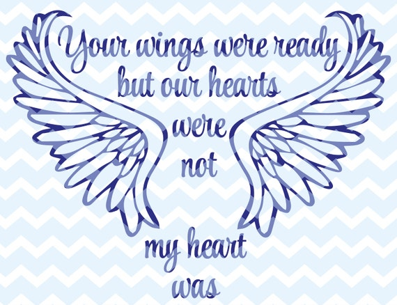 Svg dfx your wings were ready our hearts were not for Your wings were ready but my heart was not tattoo