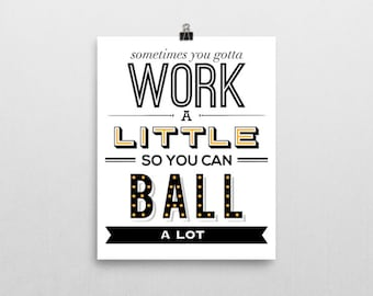 Work a Little Print Inspired by a line by Tom Haverford in Parks and Recreation - Available in Several Sizes