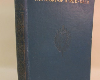 Vintage Book - The Story of a Red Deer by the Hon J.W Fortescue - 1919