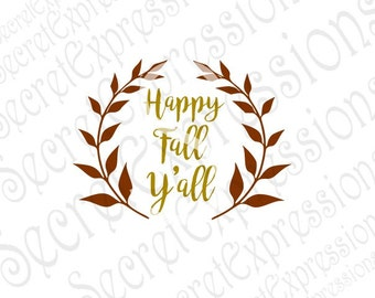 Happy Fall Y'All Svg, Fall Svg, Autumn Svg, Thanksgiving Svg, Digital Cutting File Eps Png JPeg DXF, SVG Cricut, Svg Silhouette, Print File