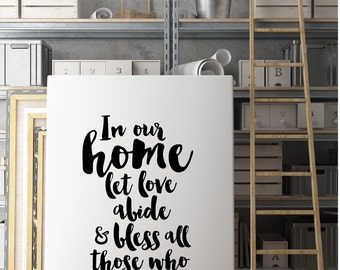 In our home let love abide, Home Quote, Black and White Poster Printable, Home Decor Wall Art, Home Print, Typography Poster Art, Home sign