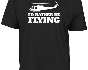 Huey Helicopter - I'd rather be flying t-shirt