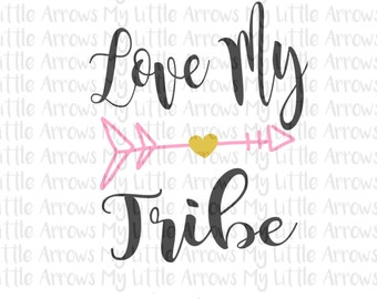 Love my tribe SVG, DXF, EPS, png Files for Cutting Machines Cameo or Cricut // tribe svg // ...