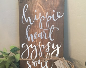 Hippee Heart and a Gypsy Soul|Wood Sign|Hand Painted
