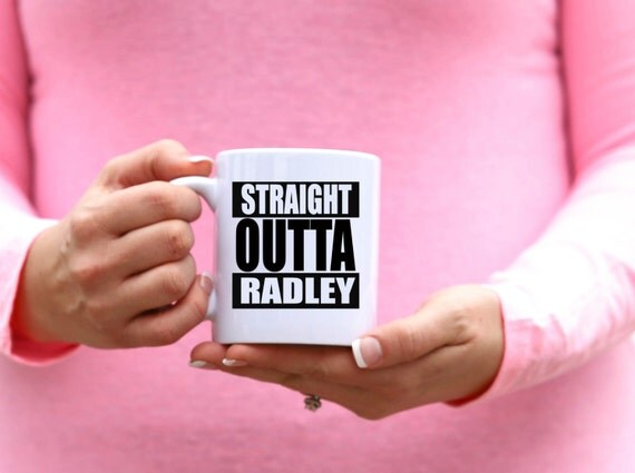 Pretty Little Liars Mug | STRAIGHT OUTTA RADLEY | Message Mugs | 11 oz.