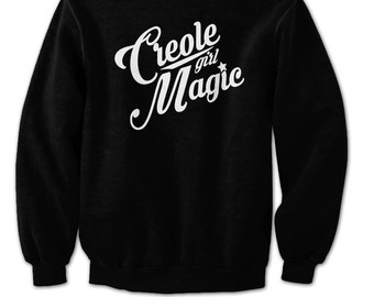 Creole Girl Magic (glow in the dark) Sweatshirt....