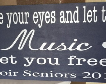 Close your eyes and let the Music set you free.....A beautiful Wood Sign 12 x 24