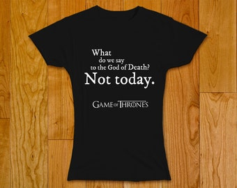 "Game of Thrones Women T-shirt ""Not Today"", Arya Stark, Syrio Forel"