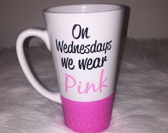 On Wednesdays We Wear Pink Latte Mug/ Coffee Mug/ Mean Girls Mug/ Funny Mug/ Glitter Mug