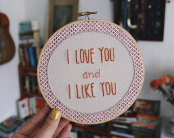 I like you and I love you Parks and Rec Embroidery Hoop Art 6 inch
