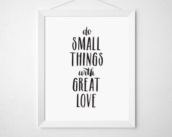 Mother Theresa Quote, Do Small Things With Great Love, Love Quote, Inspirational Quote, Quote Art, Love Sign, Saying, Love Quote Print