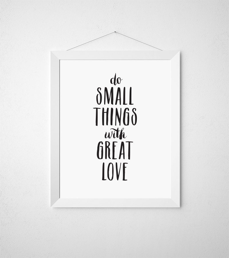 Small Great Things Quote: Mother Theresa Quote Do Small Things With Great Love Love