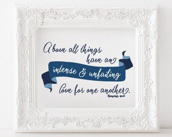 Above all things have intense and unfailing love for one another Print, 1 Peter 4:8 Printable, 1 Peter 4 Print, scripture decor, bible verse